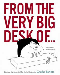 Fr the Very Big Desk of...Business Cartoons by New Yorker ...