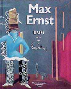 Max Ernst: Dada and the Dawn of Surrealism. A. William Camfield.