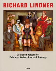 Richard Lindner. Catalogue Raisonné of Paintings, Watercolors and Drawings. Werner Spies, Claudia Loyall.