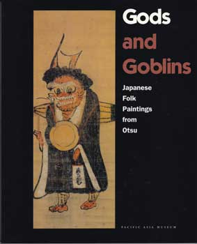 Gods and Goblins: Japanese Folk Paintings from Otsu. Meher McArthur.