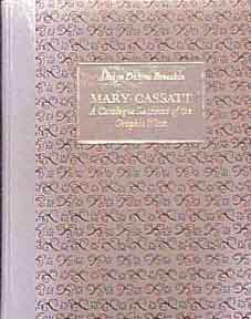 Mary Cassatt. A Catalogue Raisonné of the Graphic Work. Deluxe Edition. Adelyn Dohme Breeskin.