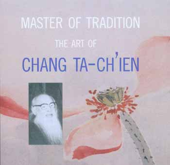 The Art of Chang Ta-Chi'en (Chang Dai-Chien): Master of Tradition [electronic file]. Richard E. Strassberg.