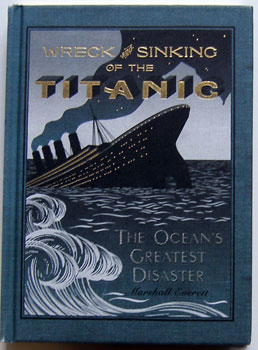 Wreck and Sinking of the Titanic: The Ocean's Greatest Disaster. Marshall Everett, ed.