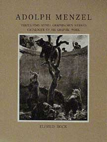Adolph Menzel: Catalogue of His Graphic Work = Verzeichnis seines graphischen Werkes. [1829-1895]. Catalogue Raisonné. Elfried Bock.