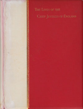 The Lives of the Chief Justices of England from the Norman Conquest till the Death of Lord Tenterden. John Lord Campbell.