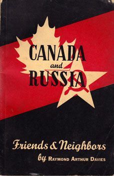 Canada and Russia: Neighbors and Friends. Raymond Arthur Davies.