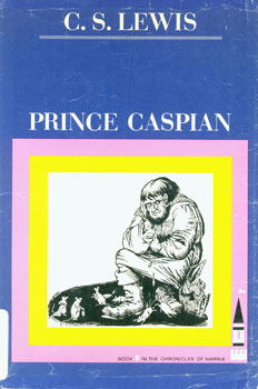 Dust-Jacket for Prince Caspian: Book 2 Of The Chronicles of Narnia. C. S. Lewis, Pauline Baynes.