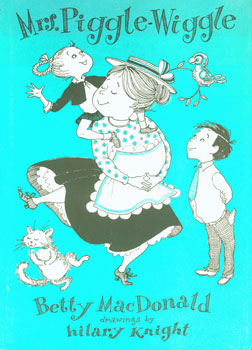 Dust-Jackets for 1. Mrs. Piggle-Wiggle's Magic; 2. Hello, Mrs. Piggle-Wiggle; 3. Mrs. Piggle-Wiggle. Betty MacDonald, Hilary Knight.