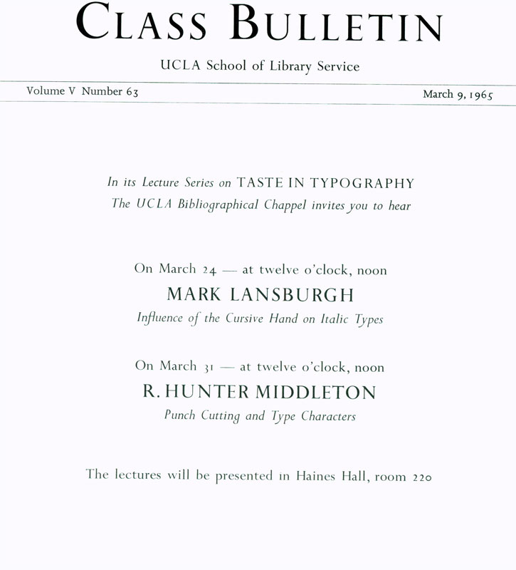Class Bulletin, UCLA School of Library Service, Vol  V, No  63, March 9,  1965  In its Lecture Series on Taste In Typography, the UCLA  Bibliographical