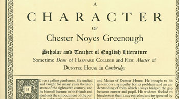 A Character of Chester Noyes Greenough. Scholar and Teacher of English Literature. Sometime Dead of Harvard College and First Master of Dunster House in Cambridge. Ruth Hornblower Greenough, Merrymount Press.