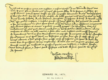 Edward IV, 1471, facsimile of letter. From Universal Classic Manuscripts: Facsimiles From Originals in the Department of Manuscripts, British Museum. George Frederic Warner, Stanislaus Murray Hamilton, Oliver H. Leigh, intr.