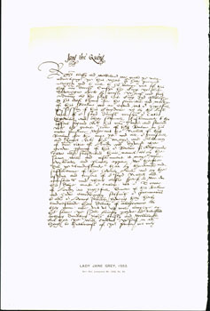 Lady Jane Grey, 1553; facsimile of manuscript. From Universal Classic Manuscripts: Facsimiles From Originals in the Department of Manuscripts, British Museum. George Frederic Warner, Stanislaus Murray Hamilton, Oliver H. Leigh, intr.