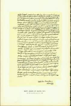 Mary, Queen of Scots, 1571; facsimile of manuscript. From Universal Classic Manuscripts: Facsimiles From Originals in the Department of Manuscripts, British Museum. George Frederic Warner, Stanislaus Murray Hamilton, Oliver H. Leigh, intr.
