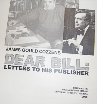 Dear Bill: Letters To His Publisher. James Gould Cozzens, William Jovanovich.