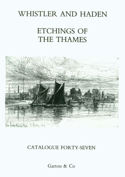 Catalogue Forty-Seven. Whistler And Haden. Etchings Of The Thames. Garton, Co.