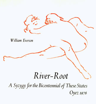 River-Root: A Syzygy for the Bicentennial of These States. William Everson, Serendipity Books, Patrick Kennedy, ill.