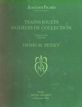 Trains Jouets Modeles De Collection Henri M. Petiet. Troisieme Vente. Third Sale. Jean-Louis Picard, Clive Lamming, Paris.