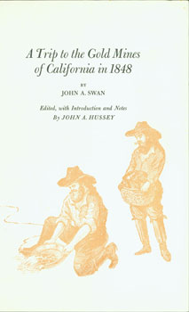 A Trip to the Gold Mines of California in 1848. Book Club of California, John A. Swan, John A. Hussey.
