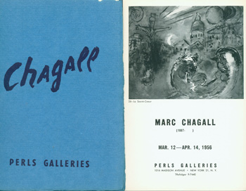 Exhibition Catalogues for Marc Chagall shows at Perls Gallery, 1956 & 1965. Marc Chagall: March 12 - April 14, 1956. 8vo. [8 pp.] Stapled Wraps, Deckled Edge, Very Good. Illustrated. Marc Chagall: Paintings 1955 - 1964. April 6 - May 15, 1965. 8vo. [20 pp.] Stapled Wraps, Deckled Edges, Very Good. Illustrated with some color plates. Marc Chagall.