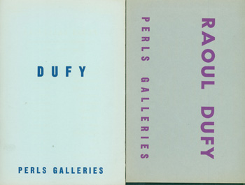 Exhibition Catalogues for Raoul Dufy shows at Perls Gallery, 1950 & 1955. Raoul Dufy: October 30 - November 25, 1950. 8vo. [Oblong] [8 pp.] Stapled Wraps, Very Good. Illustrated. Raoul Dufy (1877 - 1953): January 31 - March 12, 1955. 8vo. [12 pp.] Stapled Wraps, Deckled Edges, Very Good. Illustrated. Raoul Dufy.