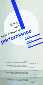 Slavic And East European Performance. Vol. 13, no. 1 - 3, Spring, Summer & Fall 1993. Graduate School City University of New York, University Center, Center for Advanced Study in Theatre Arts.