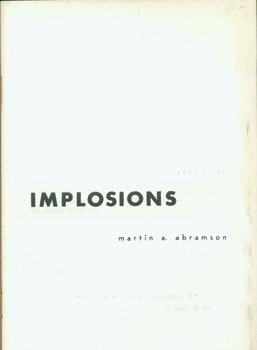 Implosions. Martin A. Abramson.