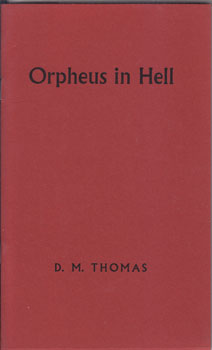 Orpheus In Hell. D. M. Thomas.
