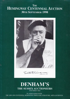 The Hemingway Centennial Auction, 30th September 1998. The Sussex Auctioneers Denham's.