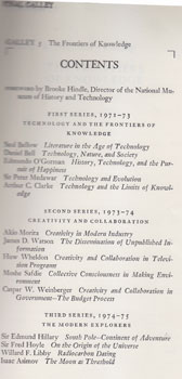 The Frontiers of Knowledge. The Frank Doubleday Lectures at the Smithsonian Institution National Museum of History and Technology, Washington, D.C. Brooke Hindle, Saul Bellow, Daniel Bell, Edmundo O'Gorman, Sir Peter Medawar, Arthur C. Clarke, Akio Morita, James D. Watson, Huw Wheldon, Moshe Safdie, Casper W. Weinberger, Sir Edmund Hillary, Sir Fred Hoyle, Willard F. Libby, Isaac Asimov, fwd.