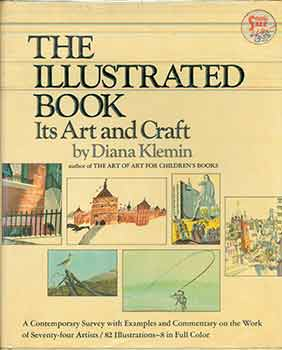 The Illustrated Book: Its Art and Craft. (First Edition). Diana Klemin.