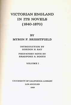 Victorian England in its Novels, 1840-1870 (Four volumes). Myron Franklin Brightfield.