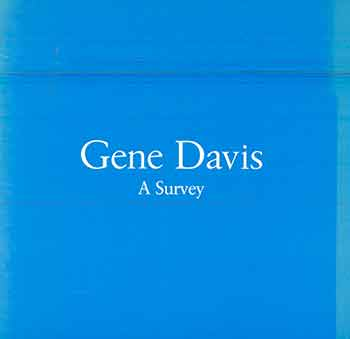Gene Davis: A Survey. (Exhibition: January 30-February 27, 1988, Charles Cowles Gallery). Gene Davis, Stephen Westfall.