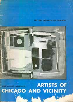 Artists of Chicago and Vicinity 55th annual exhibition : the Art Institute of Chicago, May 31 -July 8, 1951. Art Institute of Chicago.