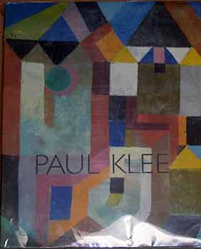 Paul Klee: The Berggruen Collection in the Metropolitan Museum of Art, New York and the Musee National d'Art Moderne, Paris. (Published to accompany an exhibition at the Tate Gallery May 17 - August 13 1989.). Sabine Rewald, Paul Klee.