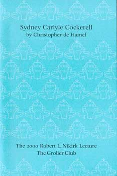 Sydney Carlyle Cockerell: The Nikirk Lectures. New Series, Number 1. Christopher de Hamel.