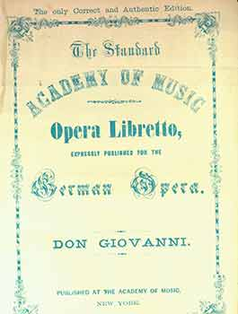 Don Giovanni. The Standard Academy of Music. Opera Libretto, Expressly Published for the German Opera. Ed., Trans.