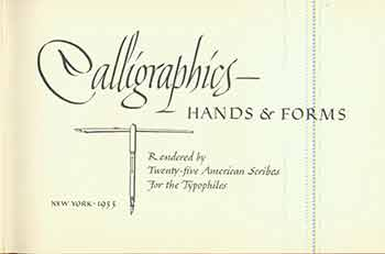 Calligraphics - Hands & Forms. Rendered By Twenty-five American Scribes for the Typophiles. Paul A. Bennett.