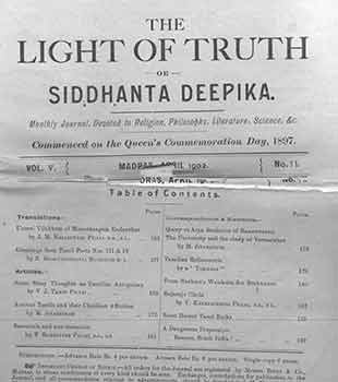 The Light of Truth or Siddhanta Deepika. Monthly Journal, Devoted to Religion, Philosophy, Literature, Science, etc. Vol. V, No. 11. Madras April 1902. J. M. Nagaratnam.