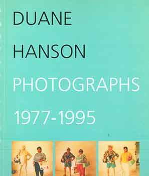 Duane Hanson Photographs 1977 - 1995. First edition. Duane Hanson, Vicki Goldberg, Laurence G. Miller, text, edit.