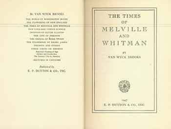 The Times of Melville and Whitman. Van Wyck Brooks.