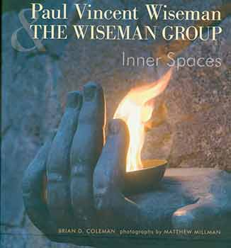 Inner Spaces: Paul Vincent Wiseman & The Wiseman Group. First edition. Signed and inscribed by artist Paul Vincent Wiseman. Brian Coleman, Matthew Millman, photog.