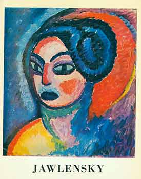 A Centennial Exhibition of Paintings by Alexej Jawlensky, 1864-1941. (Exhibition: Feb 17 to March 1965). Alexej von Jawlensky.