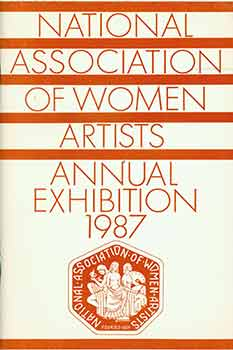 National Association of Women Artists 98th Annual Exhibition 1987. (Catalog of a recurring annual exhibition featuring American women artists, held at the Jacob K. Javits Federal Building in New York City, March 9-27, 1987.). Ann Pellaton, Introduction.