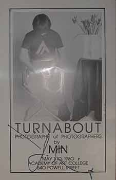 Turnabout Photographs of Photographers by Min. (Exhibition Poster) (Signed). Academy of Art College.