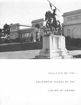 Bulletin of the California Palace of the Legion of Honor. Volume 25, Numbers 1 & 2. May and June 1967. Wm. H. Elsner, California Palace of the Legion of Honor, text, San Francisco.