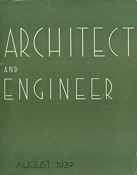 Architect and Engineer: August 1939. Fred W. Jones, Mark Daniels, E. N. Kierulff.