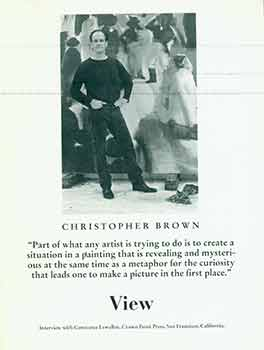 View: Christopher Brown interview with Constance Lewallen, Crown Point Press, San Francisco, CA. [Reprinted from View series, Vol. VIII, No. 2, Winter 1993]. Christopher Brown, Constance Lewallen, artist.