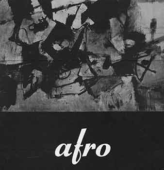 Afro: Exhibition of Paintings. February 25 - March 23, 1963. First edition. [Exhibition Catalogue]. Afro, Cesare Brandi, Catherine Viviano Gallery, artist., forword., New York.