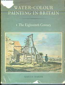 Water-Colour Painting in Britain. Part 1 The Eighteenth Century. (Single volume, Part 1 ONLY). Martin Hardie, Dudley Snelgrove, Jonathan Mayne, Basil Taylor.