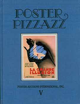 Poster Pizzazz: (Auction) Sunday, November 22, 1987, at Registry Hotel, Universal City, California. Lots 1 - 311. Jack Rennert, Terry Shargel.